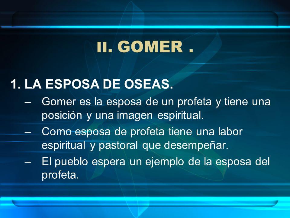 II. GOMER . 1. LA ESPOSA DE OSEAS.