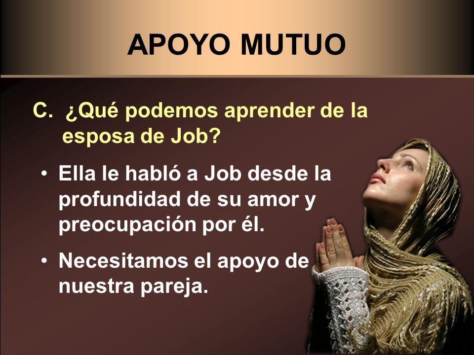 APOYO MUTUO C. ¿Qué podemos aprender de la esposa de Job