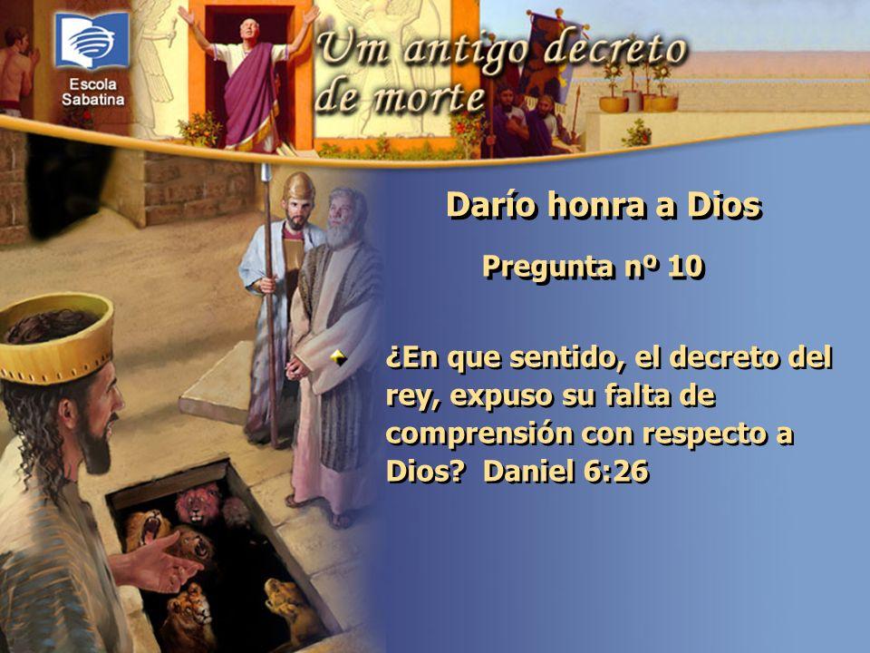 Darío honra a Dios Pregunta nº 10