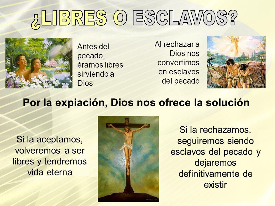 Por la expiación, Dios nos ofrece la solución