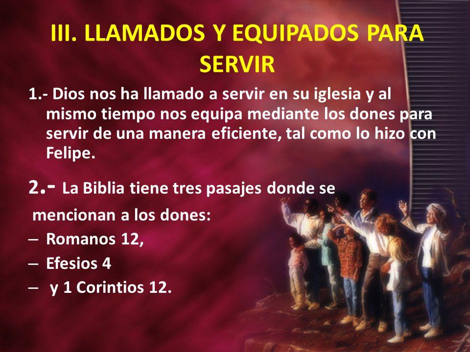 III. LLAMADOS Y EQUIPADOS PARA SERVIR