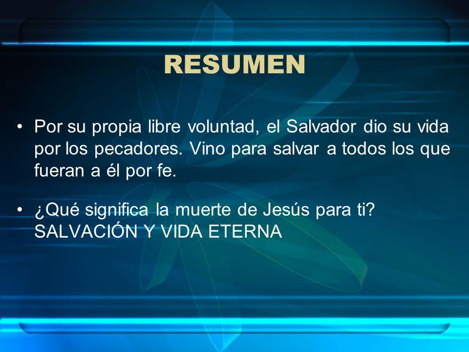 RESUMENPor su propia libre voluntad, el Salvador dio su vida por los pecadores. Vino para salvar a todos los que fueran a él por fe.