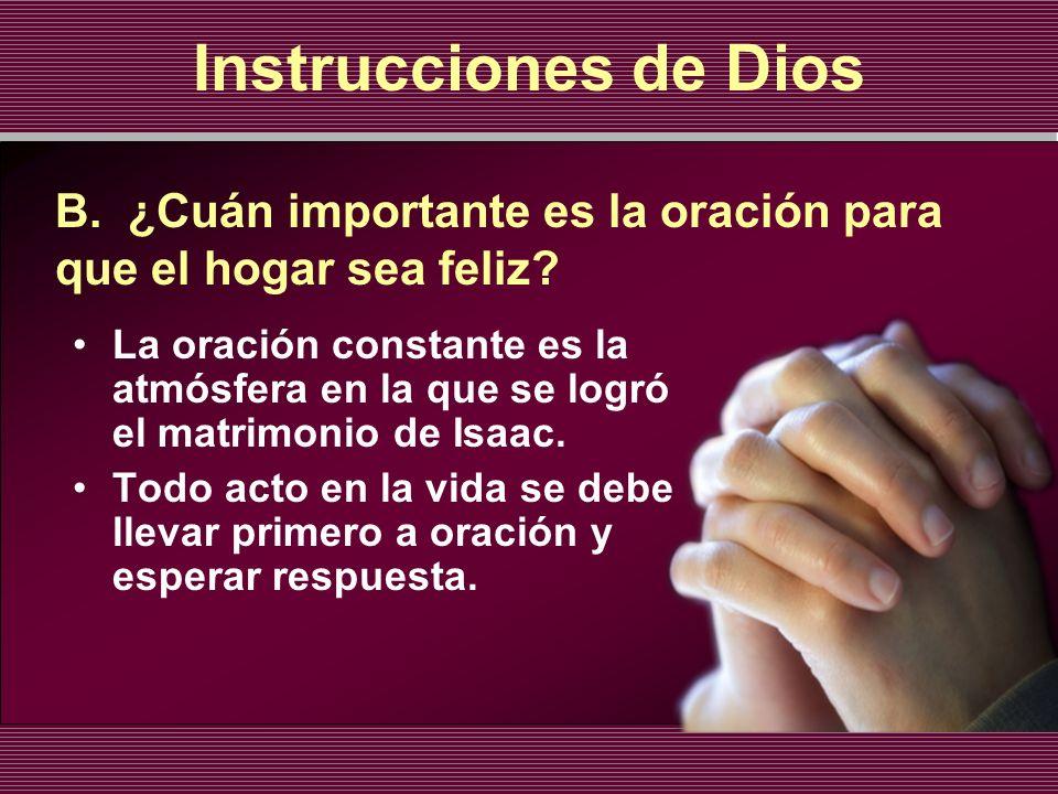 Instrucciones de Dios B. ¿Cuán importante es la oración para que el hogar sea feliz