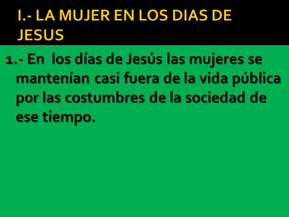 I.- LA MUJER EN LOS DIAS DE JESUS