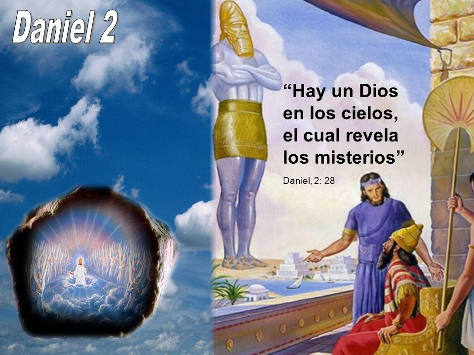 Daniel 2 Hay un Dios en los cielos, el cual revela los misterios