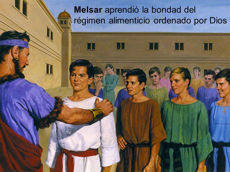 Melsar aprendió la bondad del régimen alimenticio ordenado por Dios