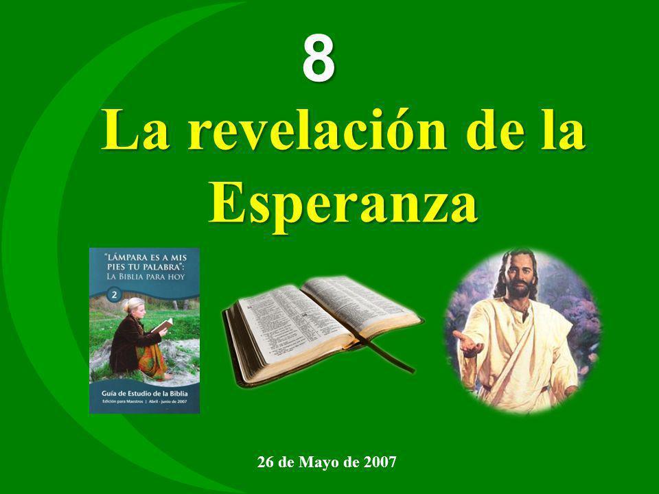 8 La revelación de la Esperanza 26 de Mayo de 2007