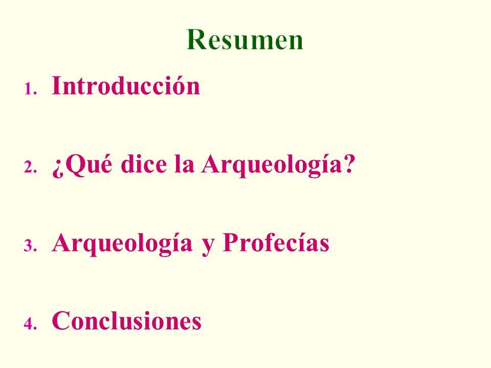 Resumen Introducción ¿Qué dice la Arqueología Arqueología y Profecías