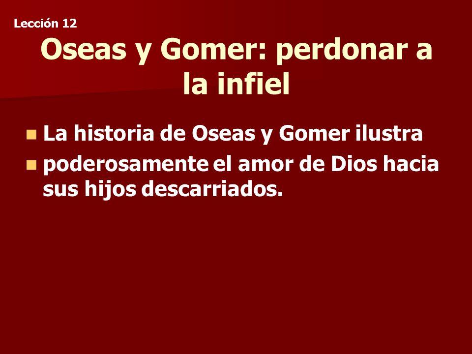 Oseas y Gomer: perdonar a la infiel