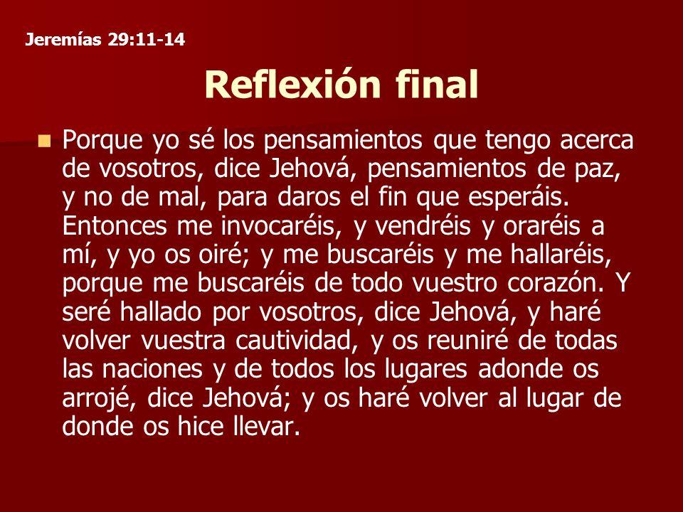 Jeremías 29:11-14 Reflexión final.