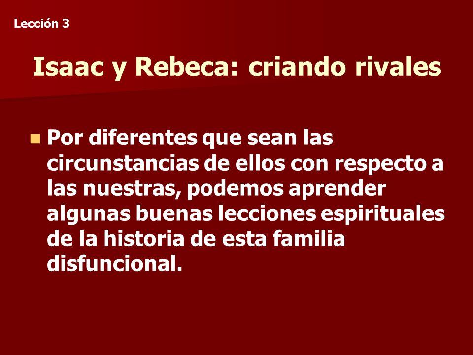 Isaac y Rebeca: criando rivales