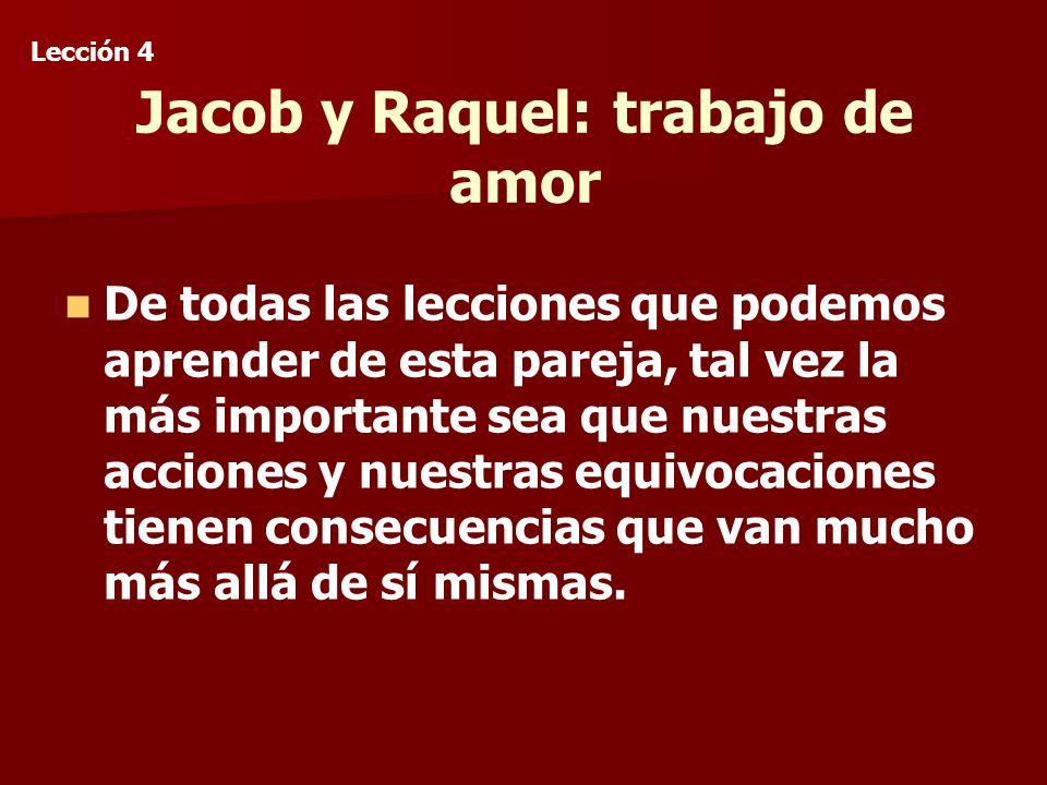 Jacob y Raquel: trabajo de amor