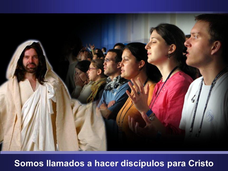 Somos llamados a hacer discípulos para Cristo