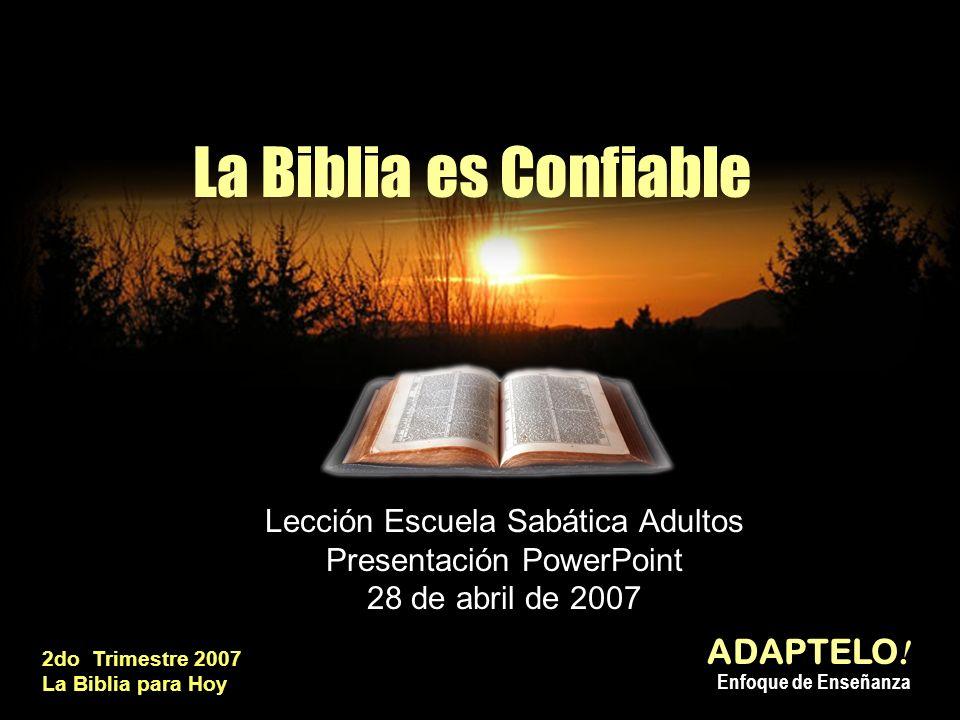 La Biblia es Confiable ADAPTELO! Enfoque de Enseñanza