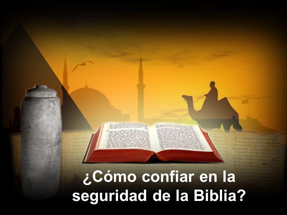 ¿Cómo confiar en la seguridad de la Biblia