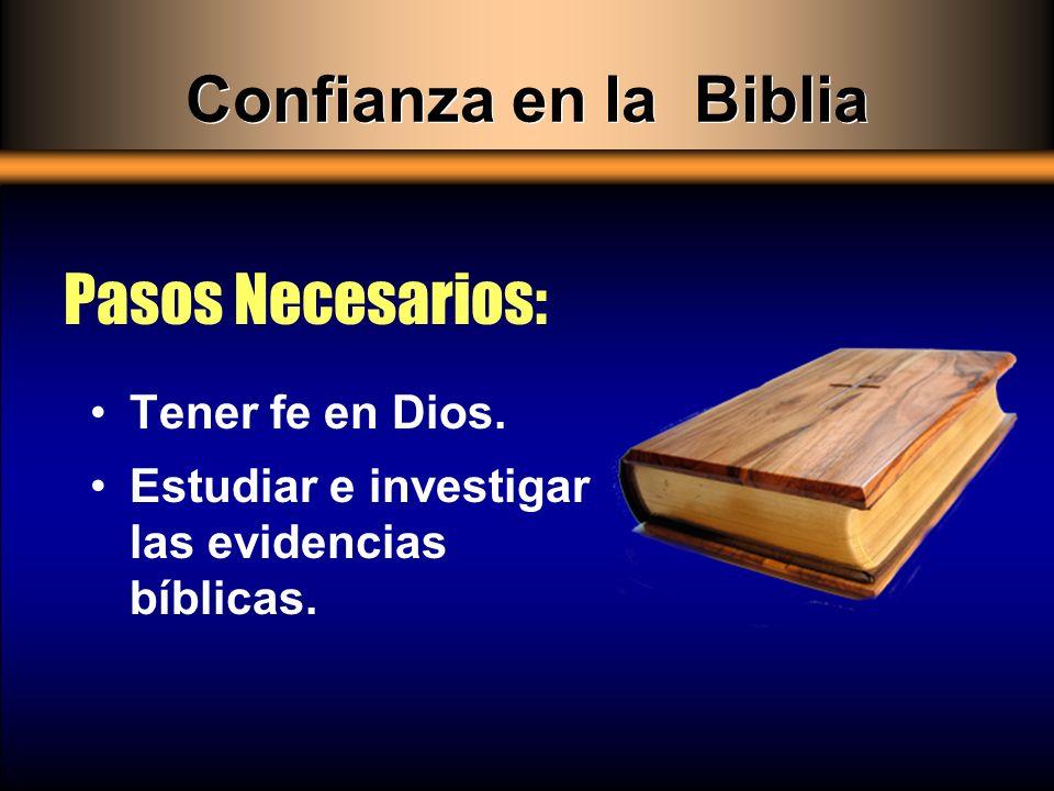 Confianza en la Biblia Pasos Necesarios: Tener fe en Dios.