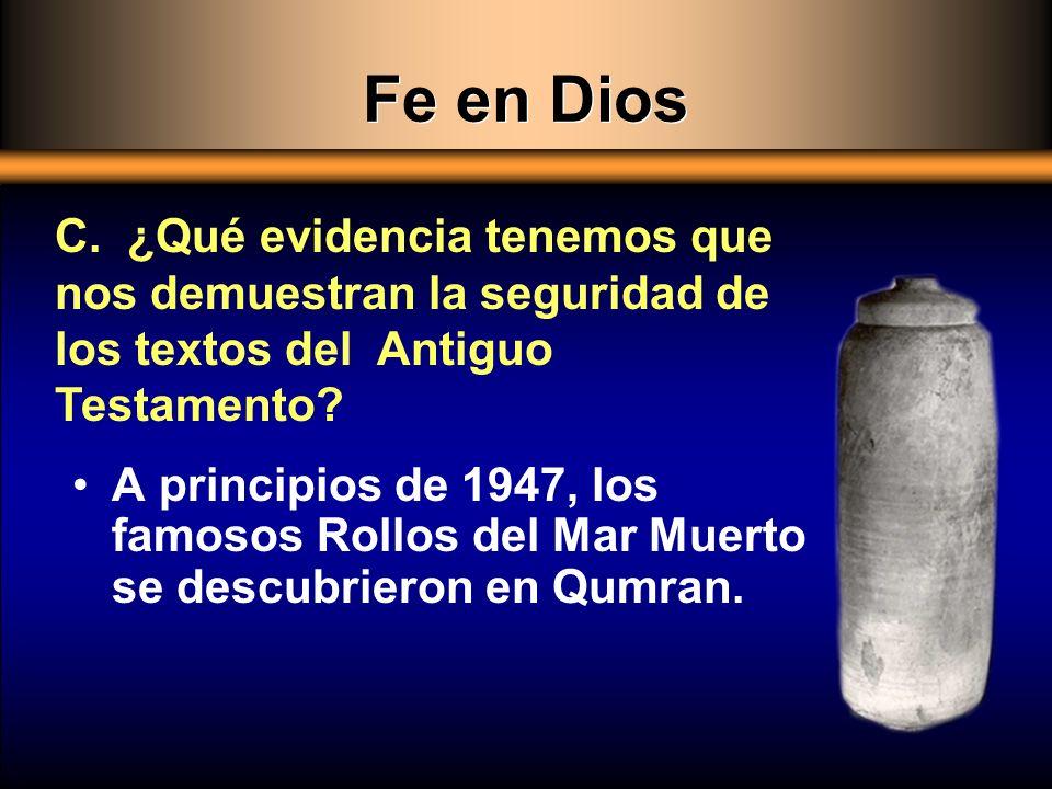 Fe en Dios C. ¿Qué evidencia tenemos que nos demuestran la seguridad de los textos del Antiguo Testamento