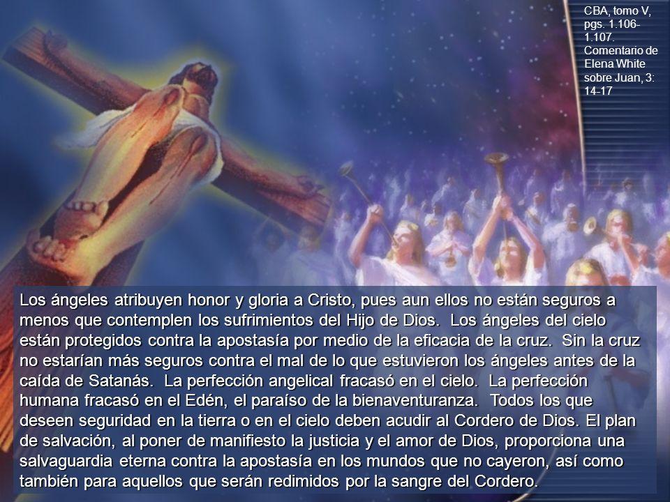 CBA, tomo V, pgs. 1.106-1.107. Comentario de Elena White sobre Juan, 3: 14-17