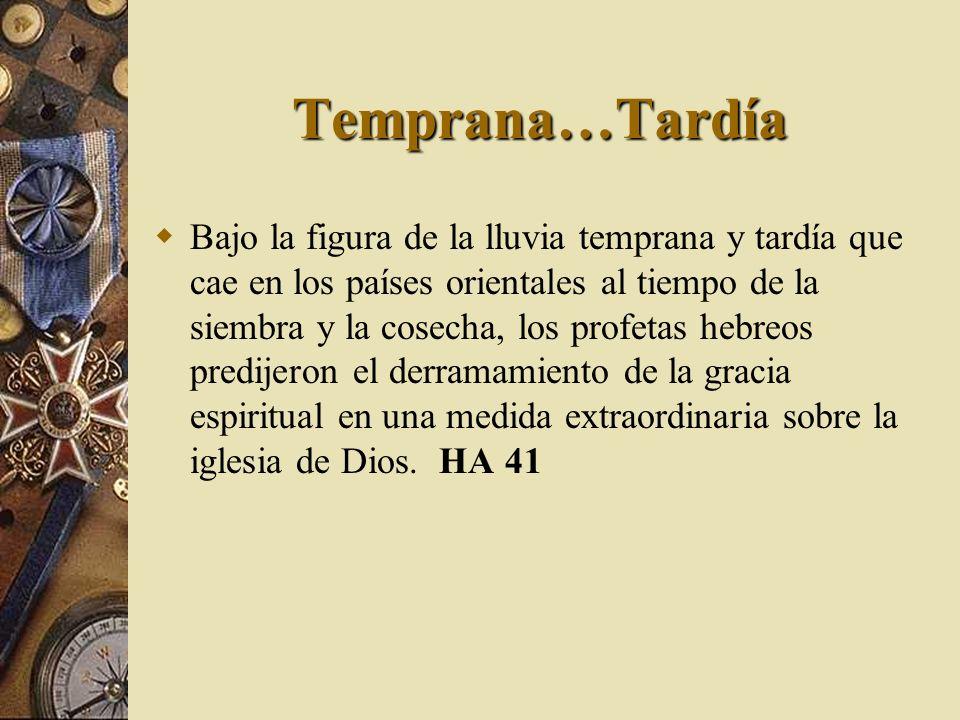 Temprana…Tardía