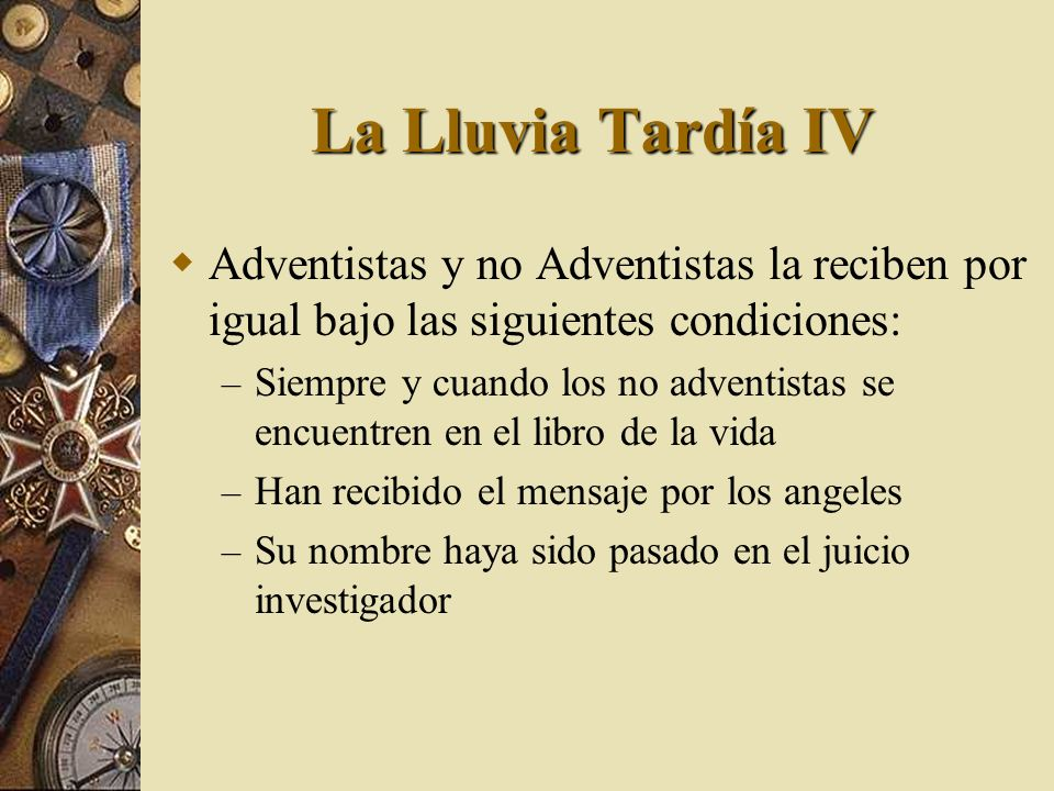 La Lluvia Tardía IV Adventistas y no Adventistas la reciben por igual bajo las siguientes condiciones: