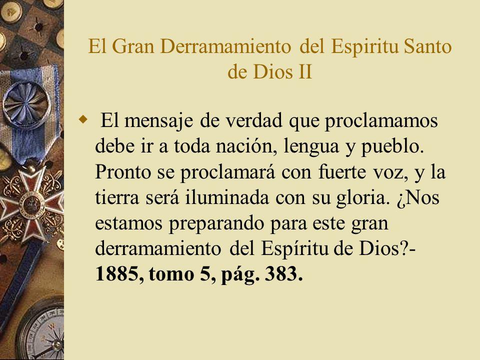 El Gran Derramamiento del Espiritu Santo de Dios II