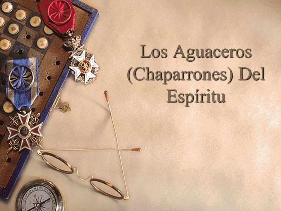 Los Aguaceros (Chaparrones) Del Espíritu
