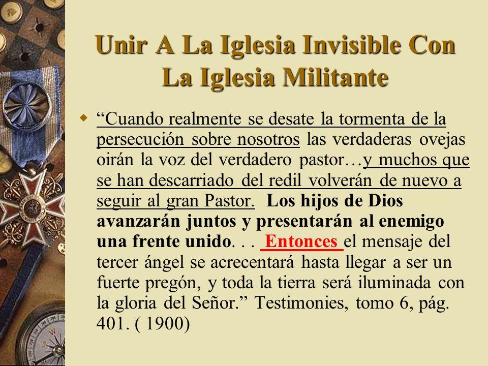 Unir A La Iglesia Invisible Con La Iglesia Militante