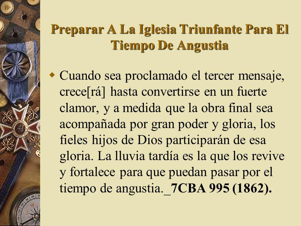 Preparar A La Iglesia Triunfante Para El Tiempo De Angustia
