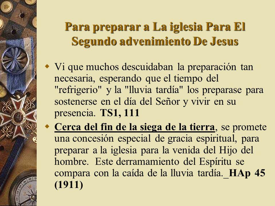Para preparar a La iglesia Para El Segundo advenimiento De Jesus