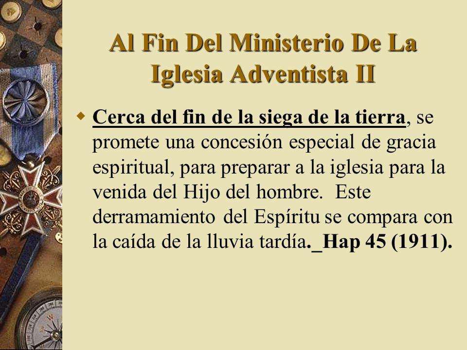 Al Fin Del Ministerio De La Iglesia Adventista II