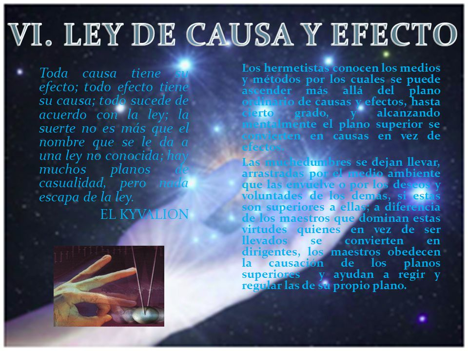 VI. LEY DE CAUSA Y EFECTO