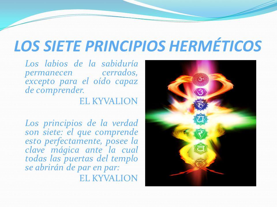 LOS SIETE PRINCIPIOS HERMÉTICOS