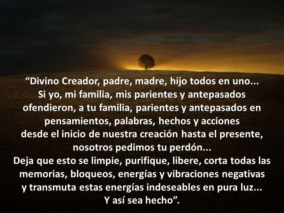 Divino Creador, padre, madre, hijo todos en uno...
