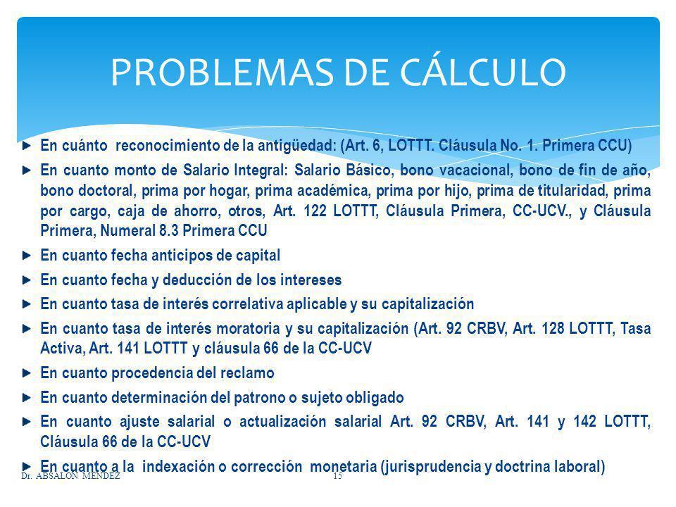 PROBLEMAS DE CÁLCULO En cuánto reconocimiento de la antigüedad: (Art. 6, LOTTT. Cláusula No. 1. Primera CCU)