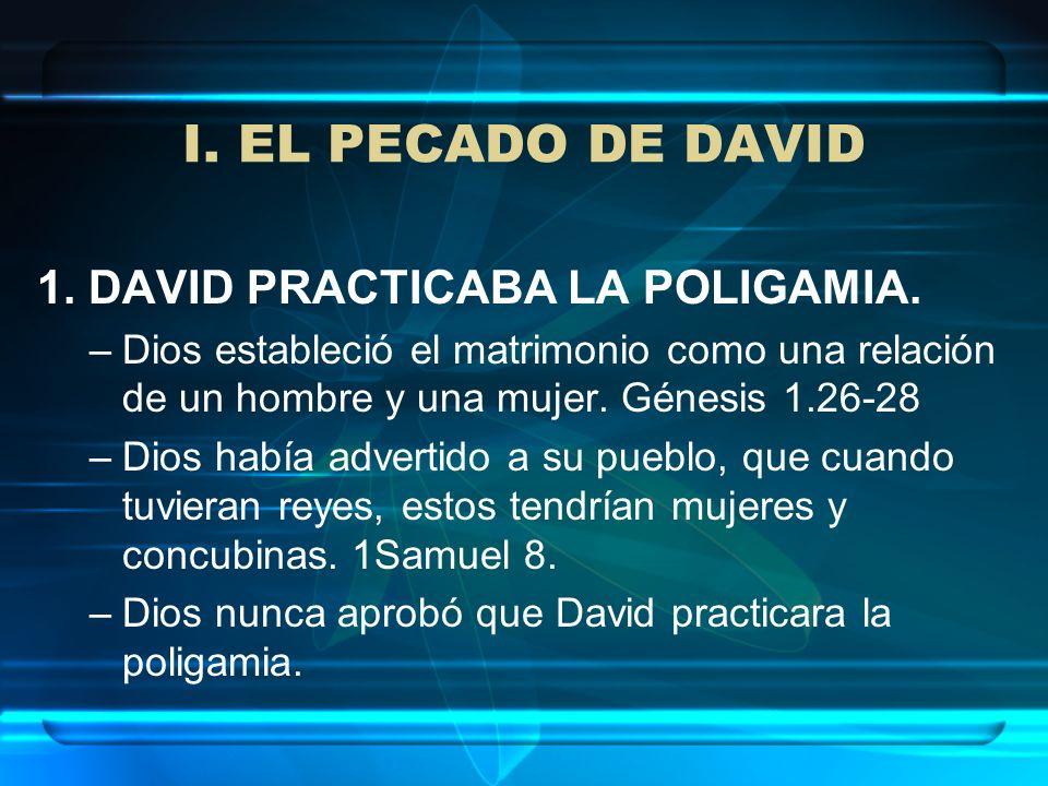 I. EL PECADO DE DAVID 1. DAVID PRACTICABA LA POLIGAMIA.