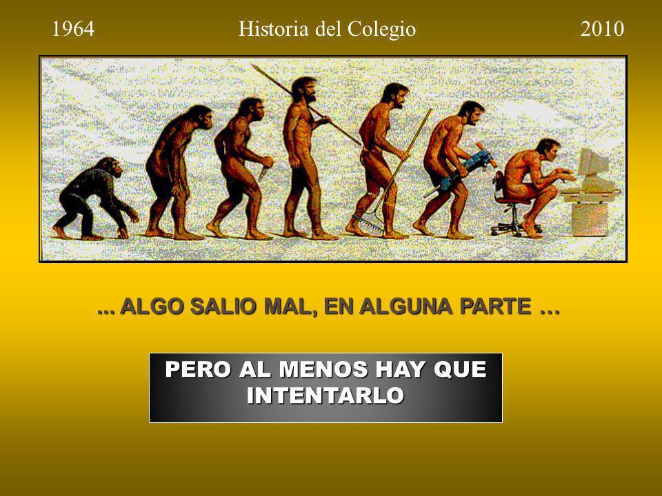 ... ALGO SALIO MAL, EN ALGUNA PARTE … PERO AL MENOS HAY QUE INTENTARLO