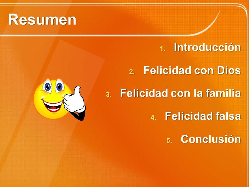 Resumen Introducción Felicidad con Dios Felicidad con la familia