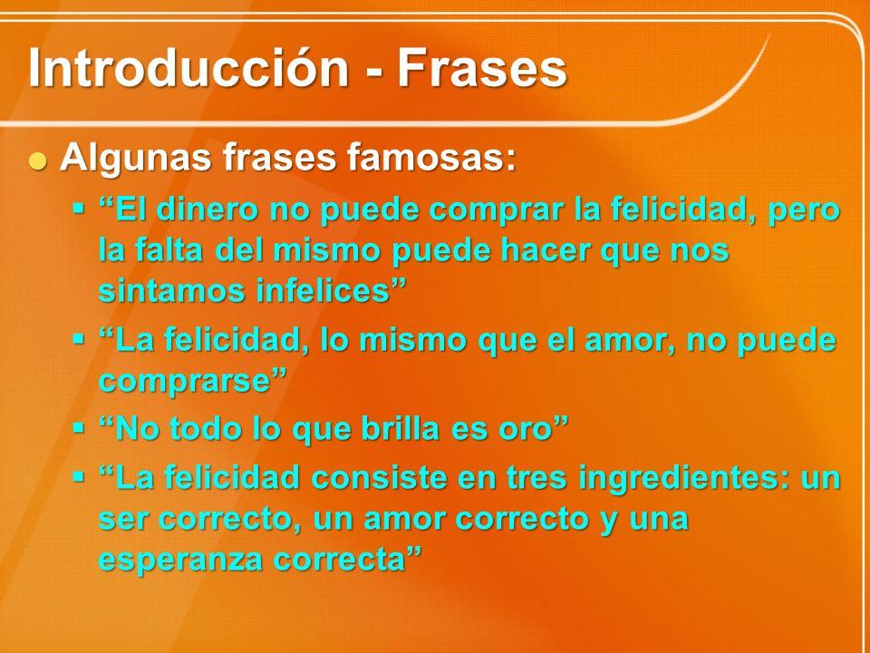 Introducción - Frases Algunas frases famosas: