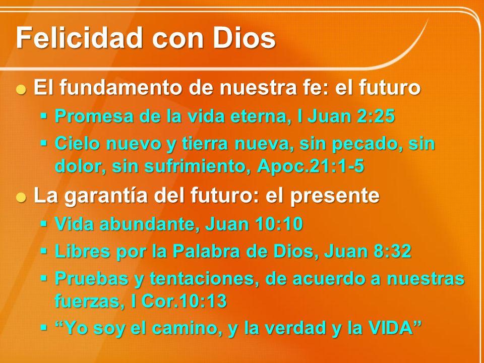 Felicidad con Dios El fundamento de nuestra fe: el futuro