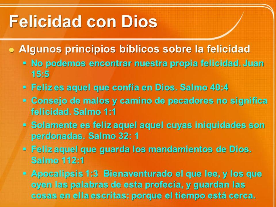 Felicidad con Dios Algunos principios bíblicos sobre la felicidad