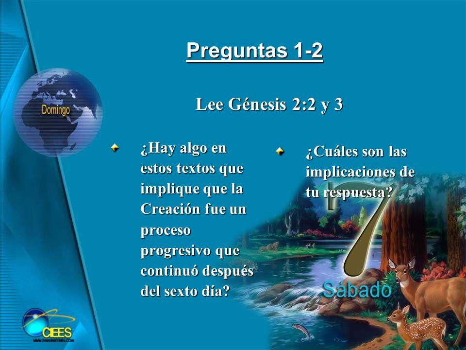 Preguntas 1-2 Lee Génesis 2:2 y 3