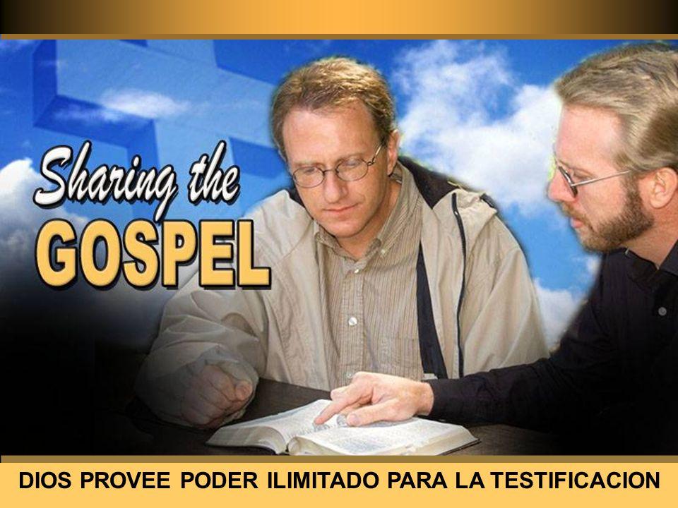 DIOS PROVEE PODER ILIMITADO PARA LA TESTIFICACION