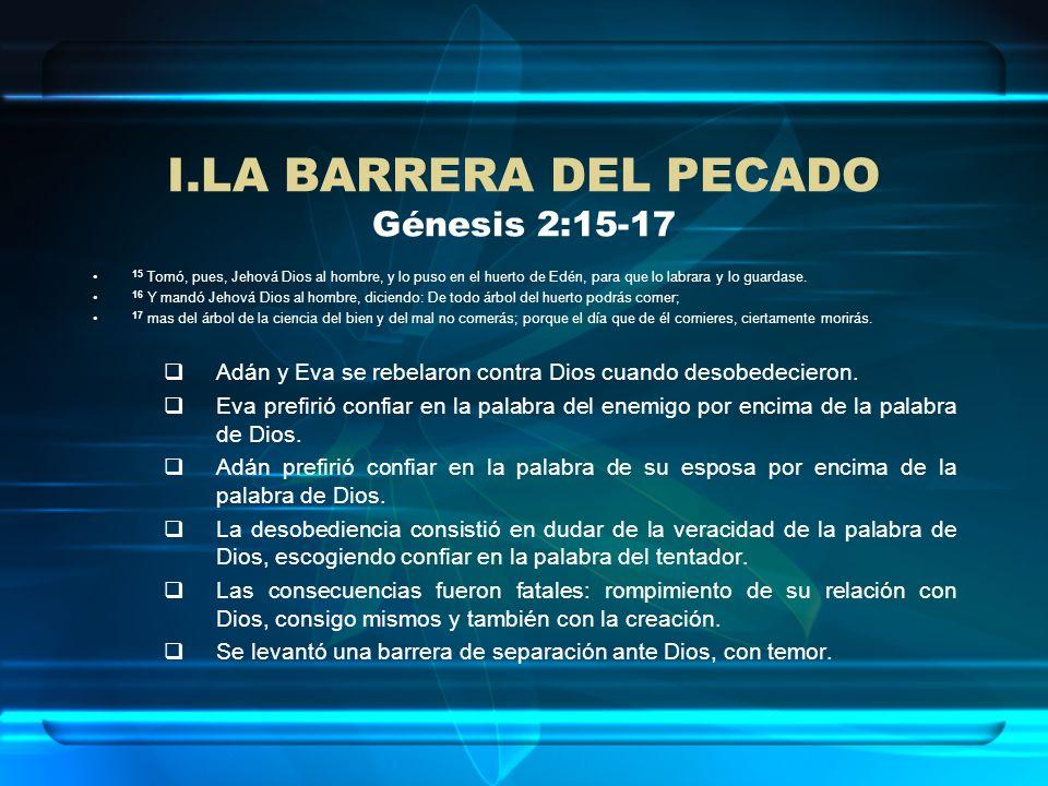 LA BARRERA DEL PECADO Génesis 2:15-17