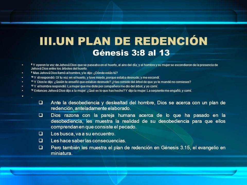 UN PLAN DE REDENCIÓN Génesis 3:8 al 13