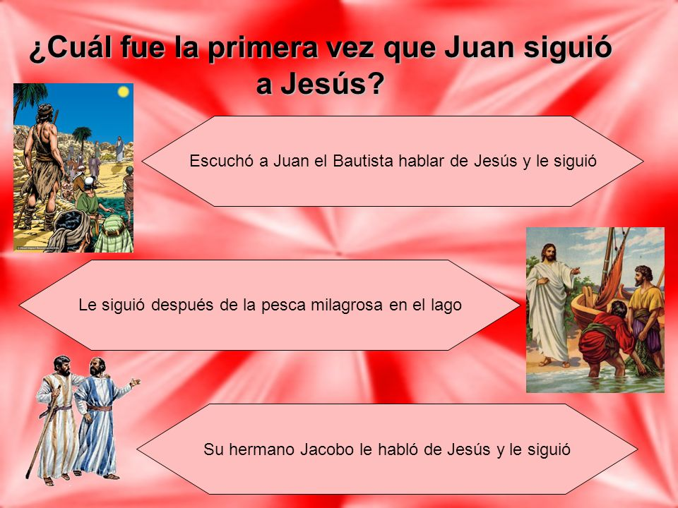 ¿Cuál fue la primera vez que Juan siguió a Jesús