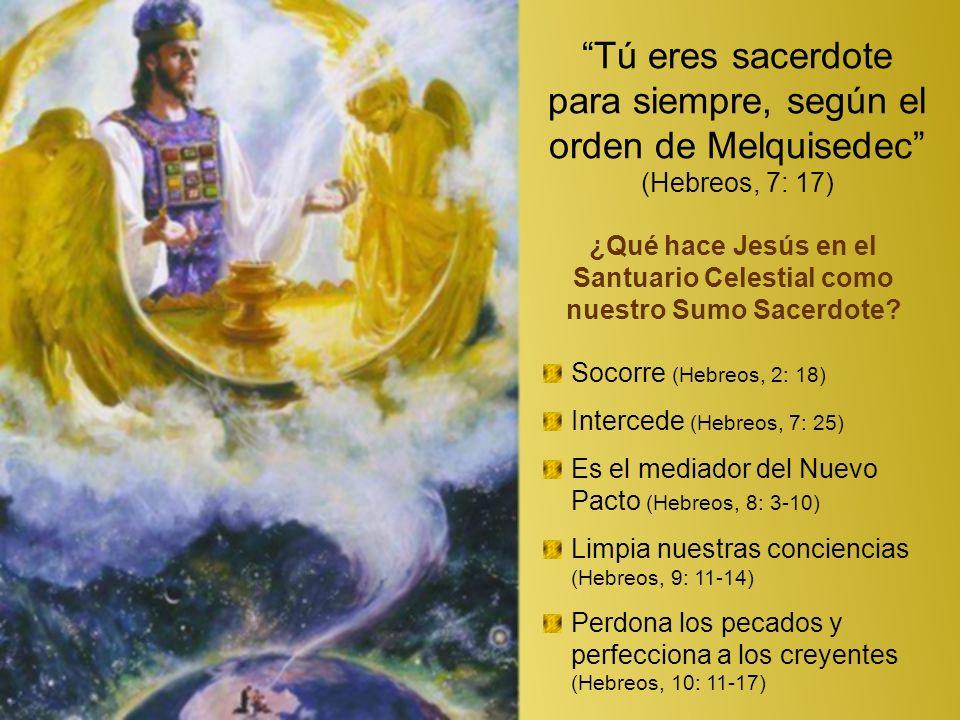 ¿Qué hace Jesús en el Santuario Celestial como nuestro Sumo Sacerdote