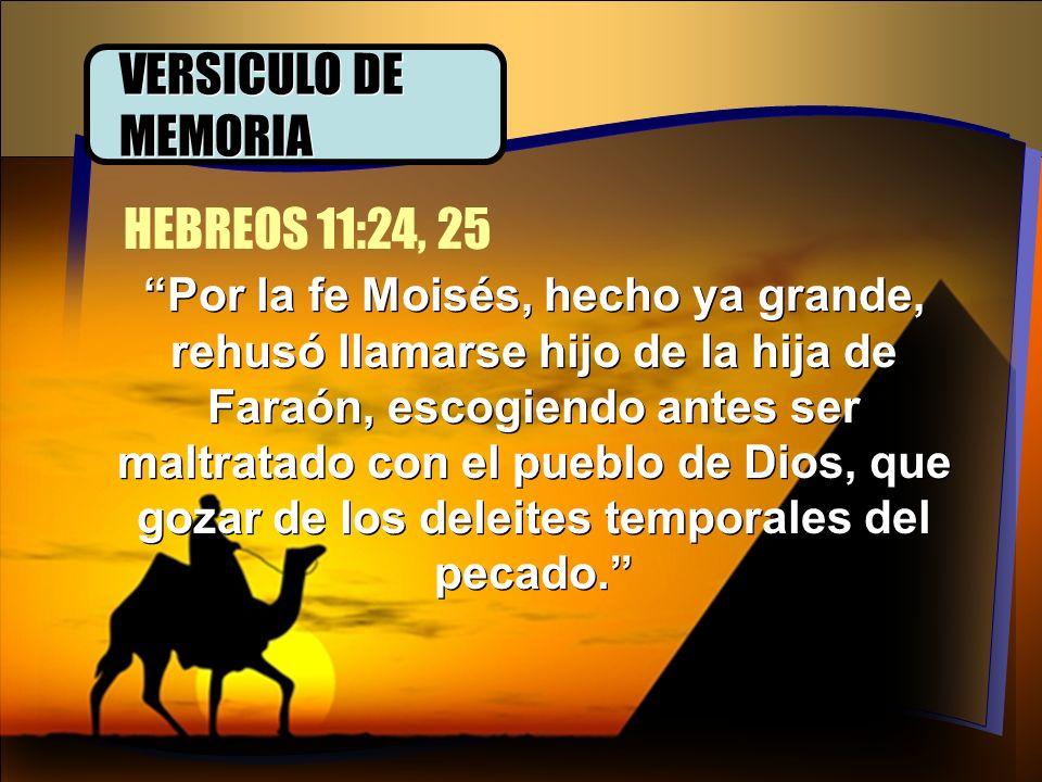 VERSICULO DE MEMORIA HEBREOS 11:24, 25