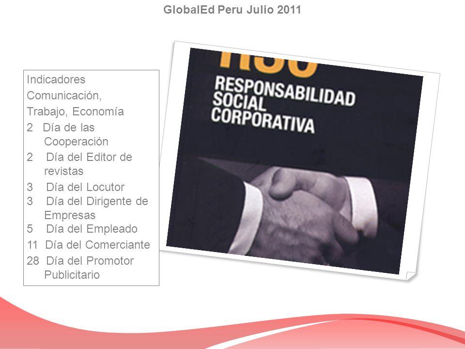 GlobalEd Peru Julio 2011 Indicadores. Comunicación, Trabajo, Economía. 2 Día de las Cooperación.