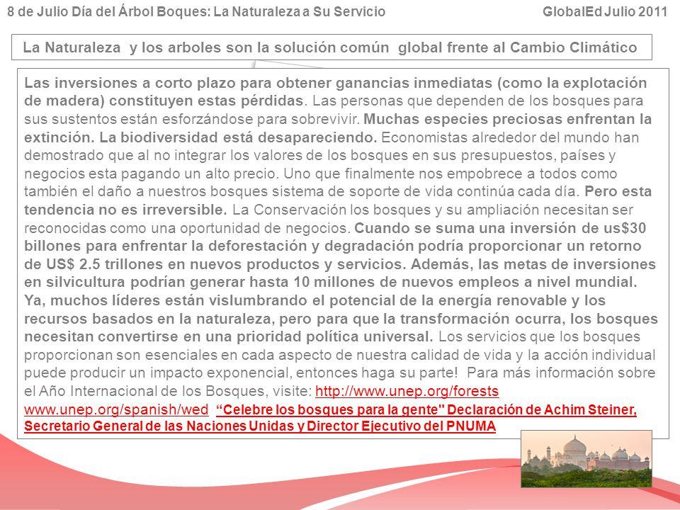 8 de Julio Día del Árbol Boques: La Naturaleza a Su Servicio GlobalEd Julio 2011