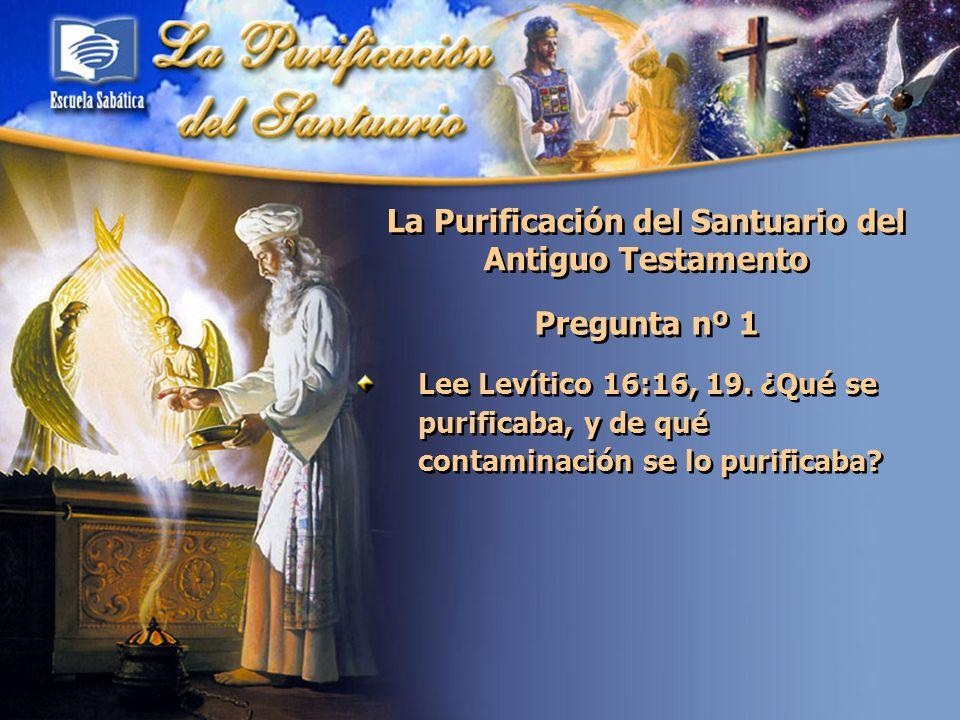 La Purificación del Santuario del Antiguo Testamento